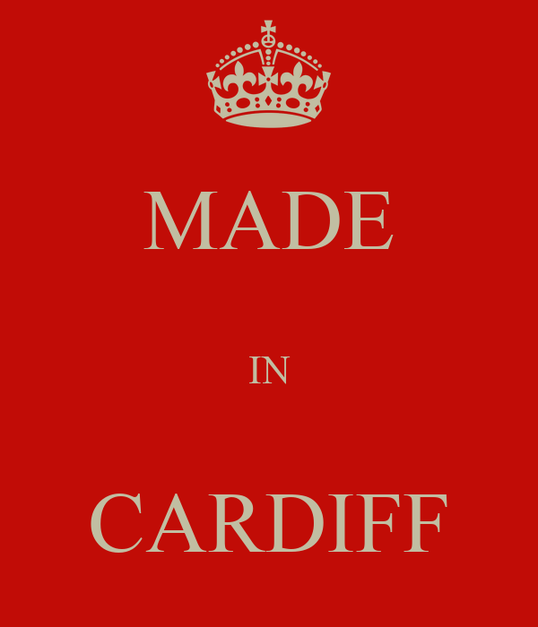 MADE  IN  CARDIFF