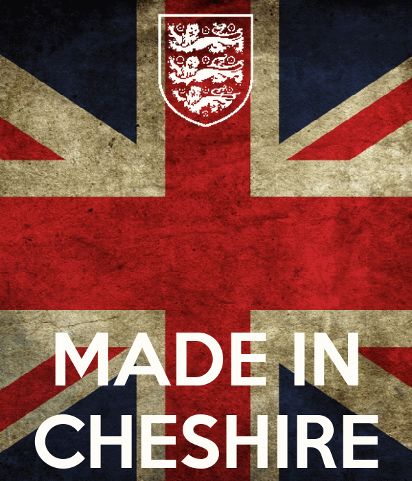 MADE IN CHESHIRE