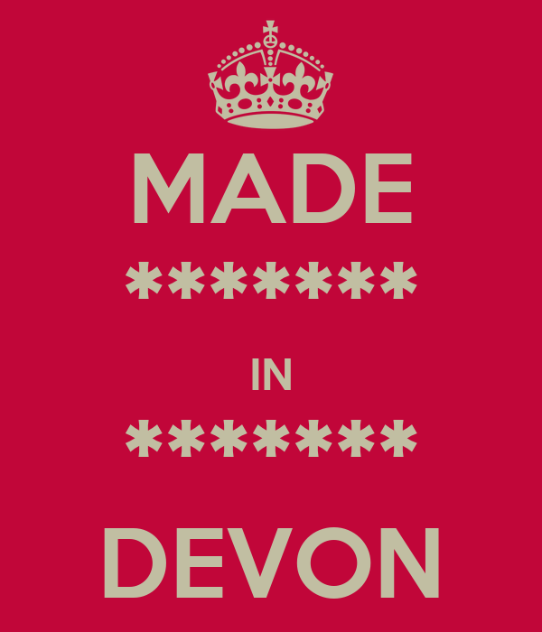 MADE ******* IN ******* DEVON