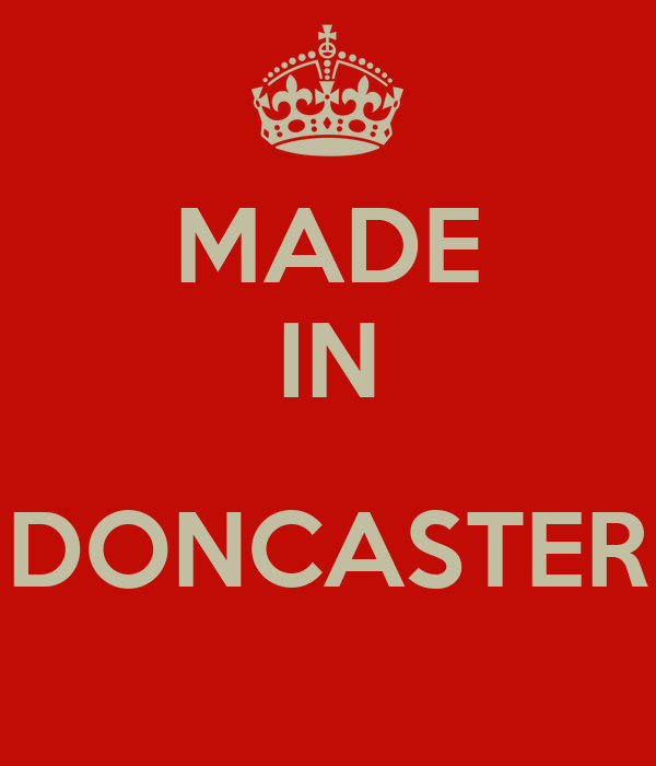 MADE IN  DONCASTER