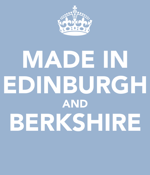 MADE IN EDINBURGH AND BERKSHIRE