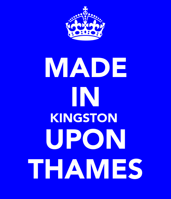 MADE IN KINGSTON  UPON THAMES