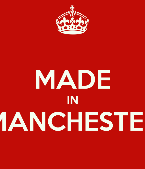 MADE IN MANCHESTER