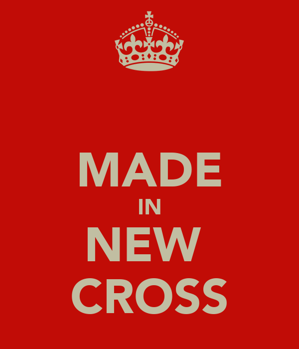MADE IN NEW  CROSS