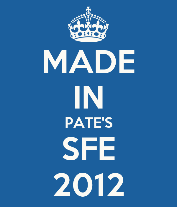 MADE IN PATE'S SFE 2012