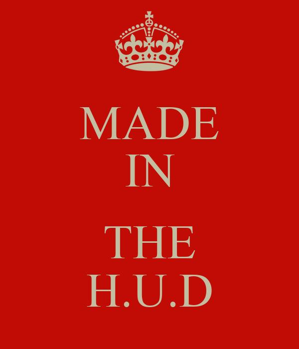 MADE IN  THE H.U.D