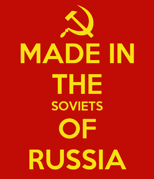 MADE IN THE SOVIETS OF RUSSIA