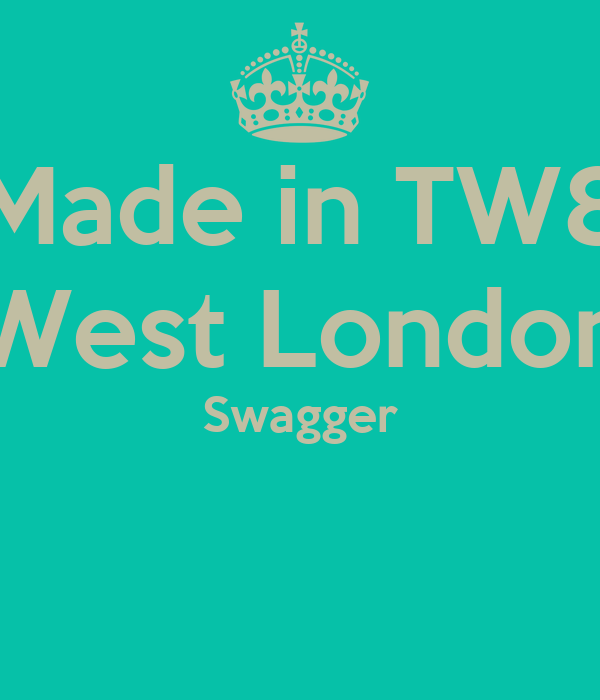 Made in TW8 West London Swagger