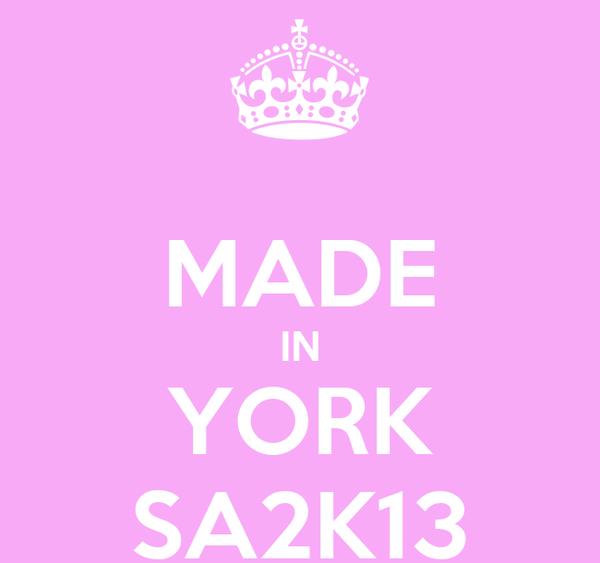 MADE IN YORK SA2K13