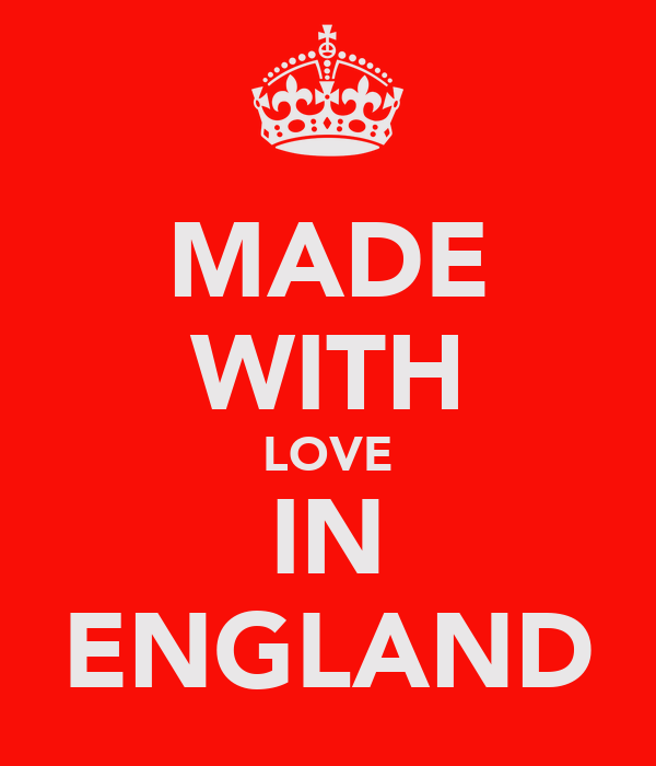 MADE WITH LOVE IN ENGLAND