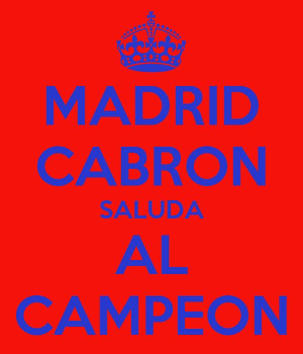 MADRID CABRON SALUDA AL CAMPEON