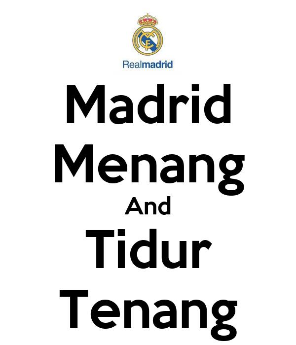 Madrid Menang And Tidur Tenang