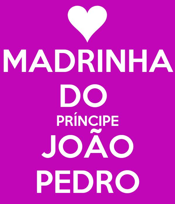 MADRINHA DO  PRÍNCIPE JOÃO PEDRO