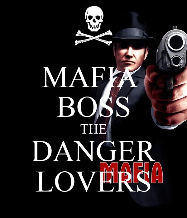 MAFIA  BOSS THE DANGER LOVERS