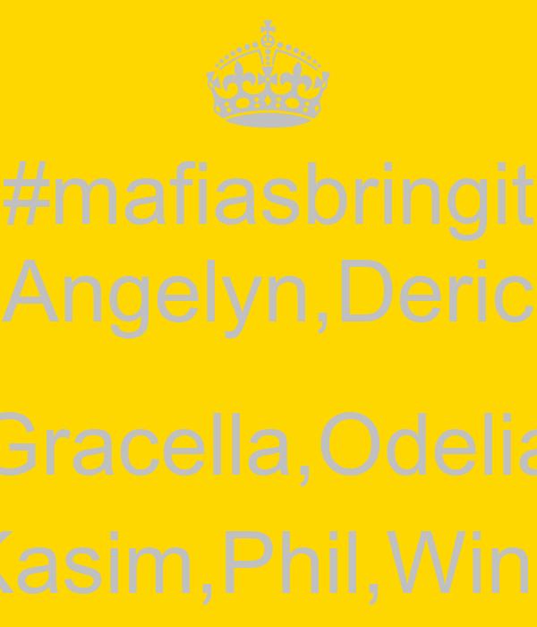 #mafiasbringit Angelyn,Deric  Gracella,Odelia Kasim,Phil,Winn