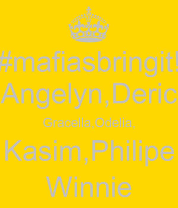 #mafiasbringit! Angelyn,Deric Gracella,Odelia, Kasim,Philipe Winnie