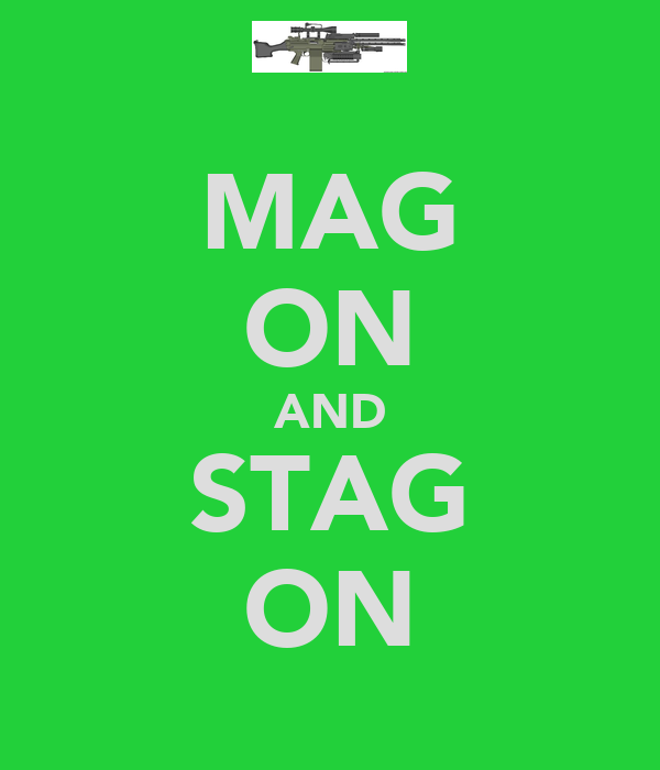 MAG ON AND STAG ON