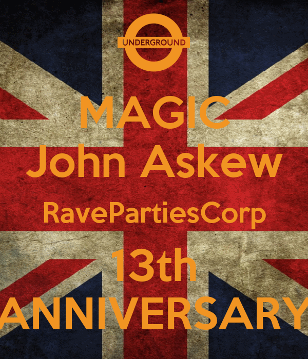 MAGIC John Askew RavePartiesCorp 13th ANNIVERSARY