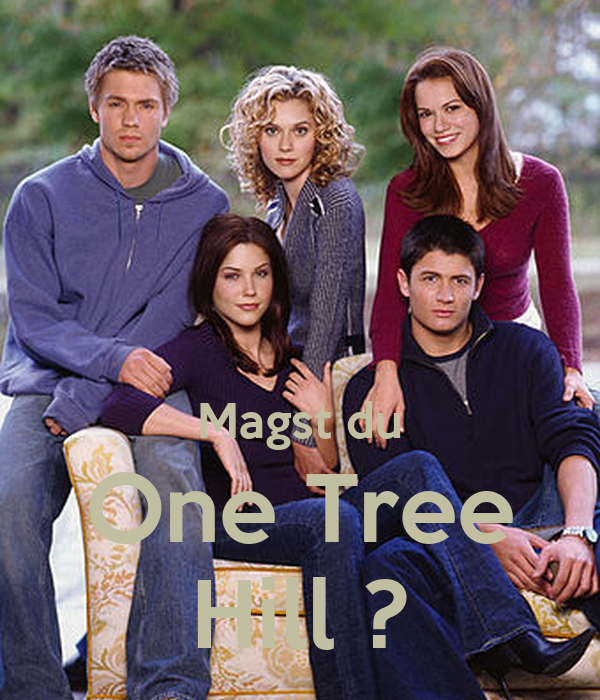 Magst du One Tree Hill ?