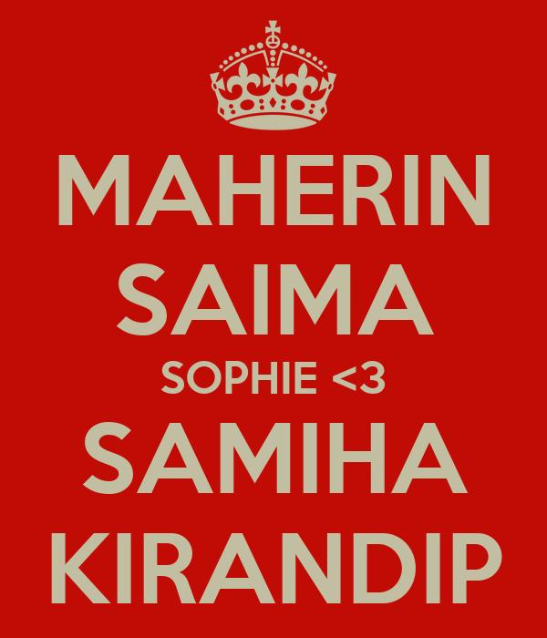 MAHERIN SAIMA SOPHIE <3 SAMIHA KIRANDIP