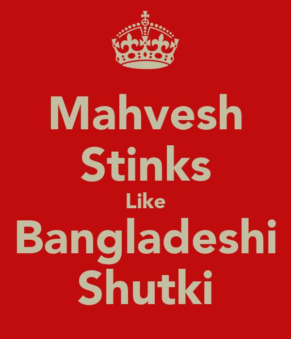 Mahvesh Stinks Like Bangladeshi Shutki