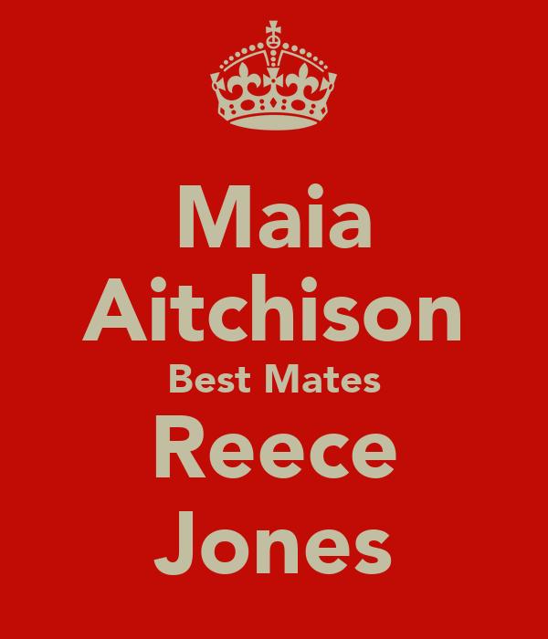 Maia Aitchison Best Mates Reece Jones