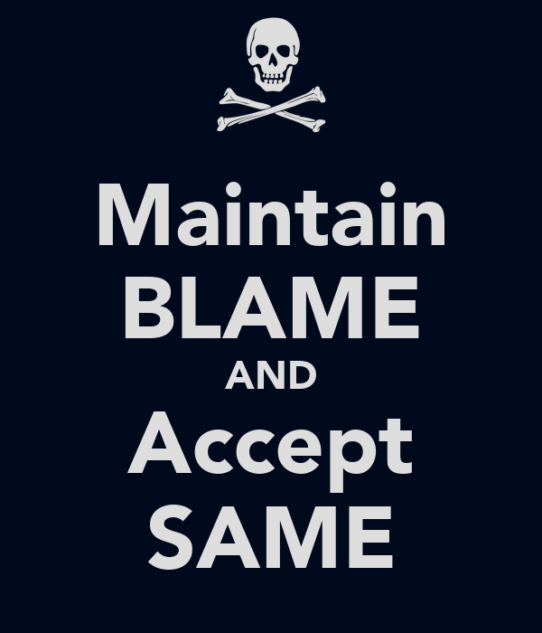 Maintain BLAME AND Accept SAME