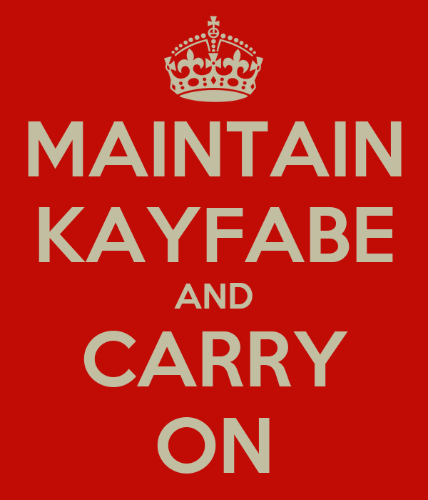 MAINTAIN KAYFABE AND CARRY ON