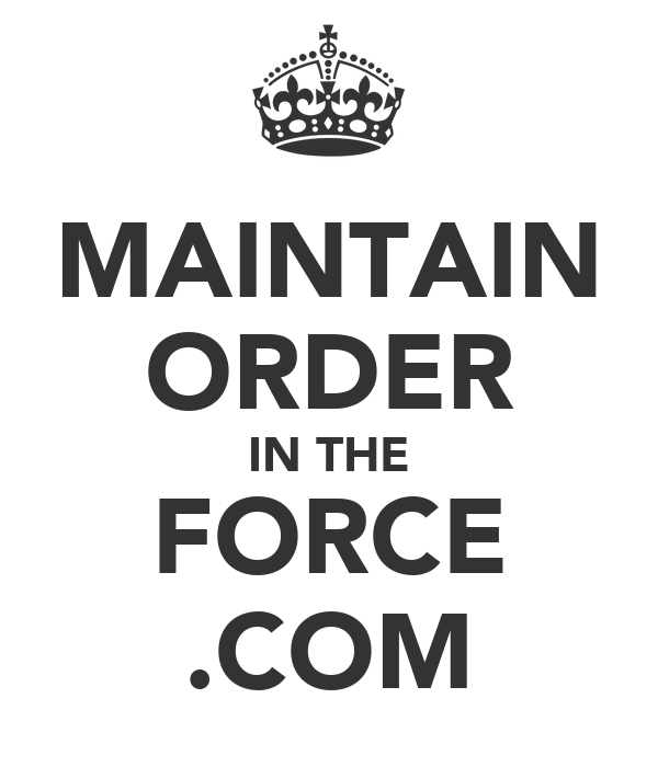 MAINTAIN ORDER IN THE FORCE .COM