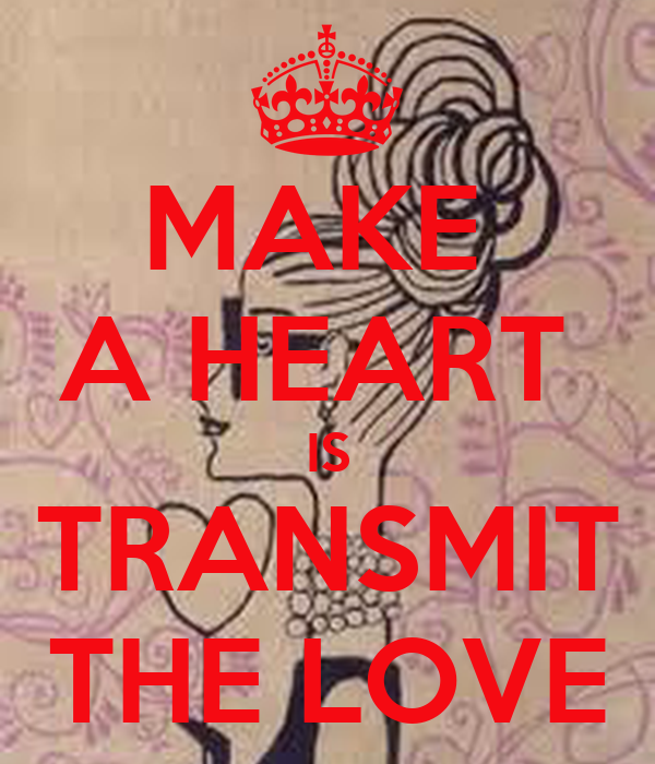 MAKE  A HEART  IS TRANSMIT THE LOVE