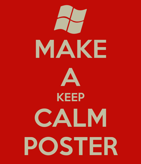 MAKE A KEEP CALM POSTER