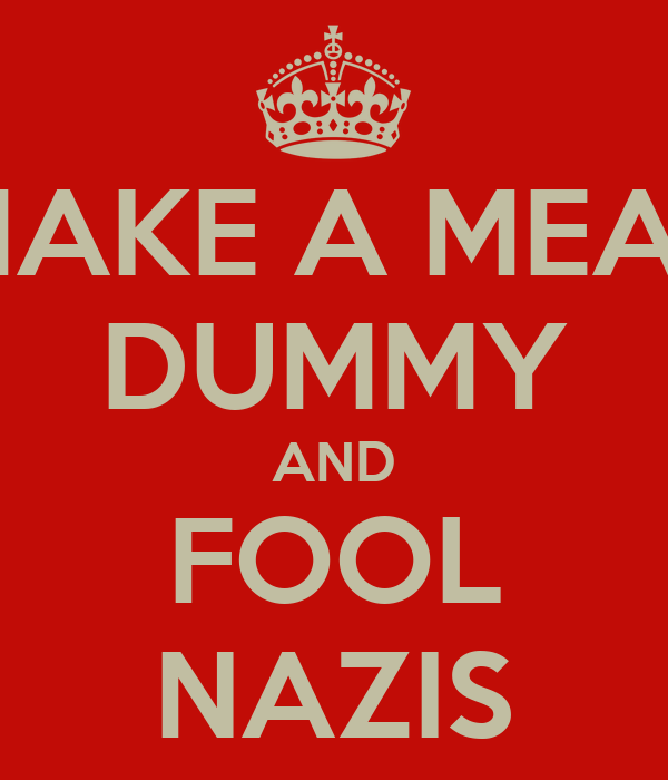 MAKE A MEAT DUMMY AND FOOL NAZIS