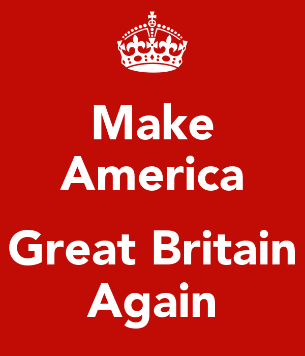 make-america-great-britain-again.jpg