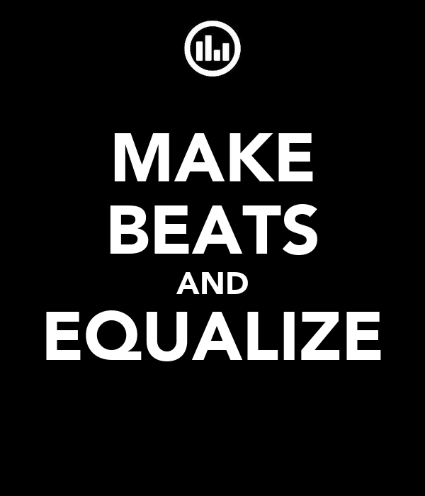 MAKE BEATS AND EQUALIZE