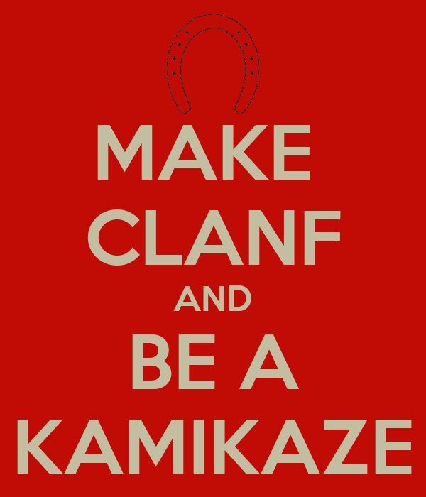 MAKE  CLANF AND BE A KAMIKAZE