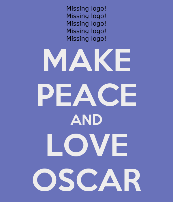 MAKE PEACE AND LOVE OSCAR
