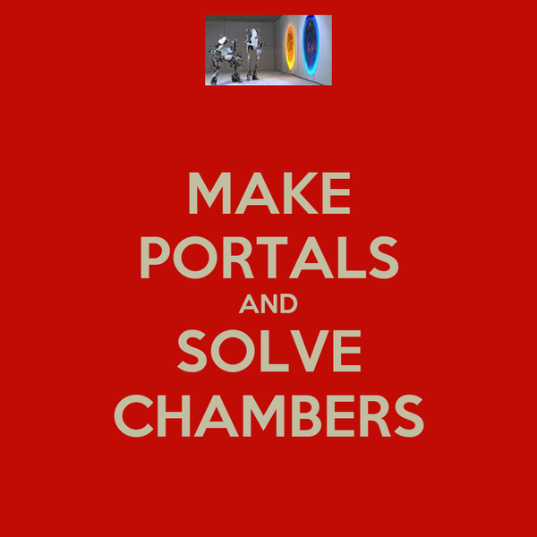 MAKE PORTALS AND SOLVE CHAMBERS