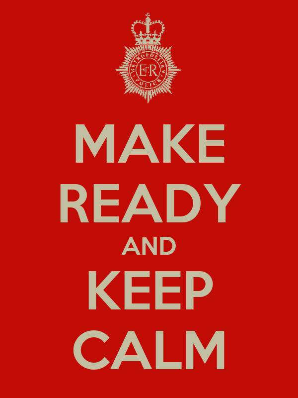 MAKE READY AND KEEP CALM