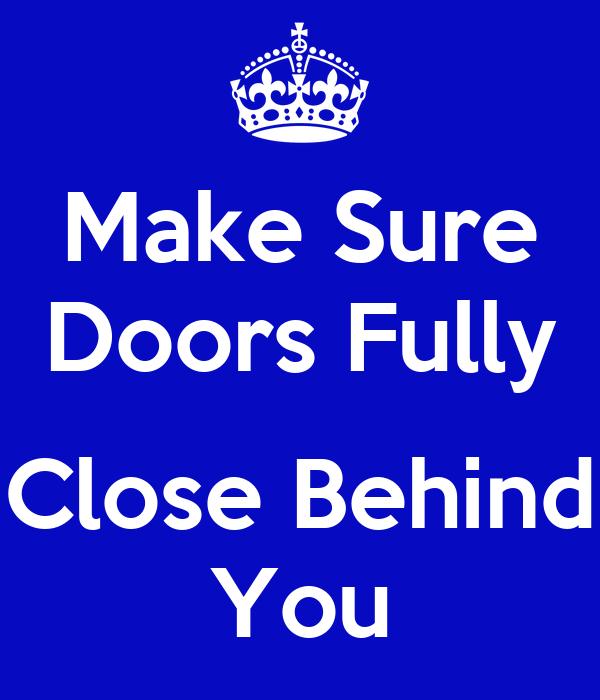 Make Sure Doors Fully Close Behind You Poster
