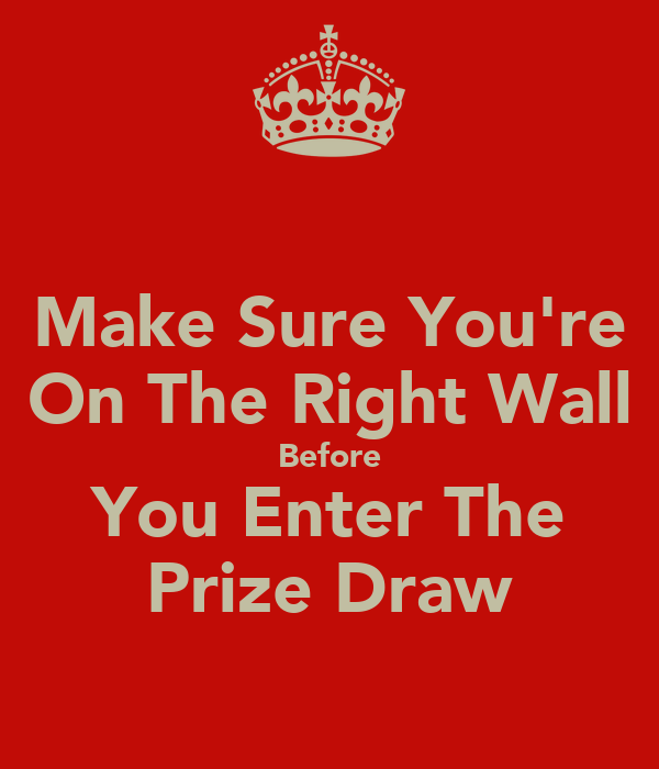 Make Sure You're On The Right Wall Before You Enter The Prize Draw