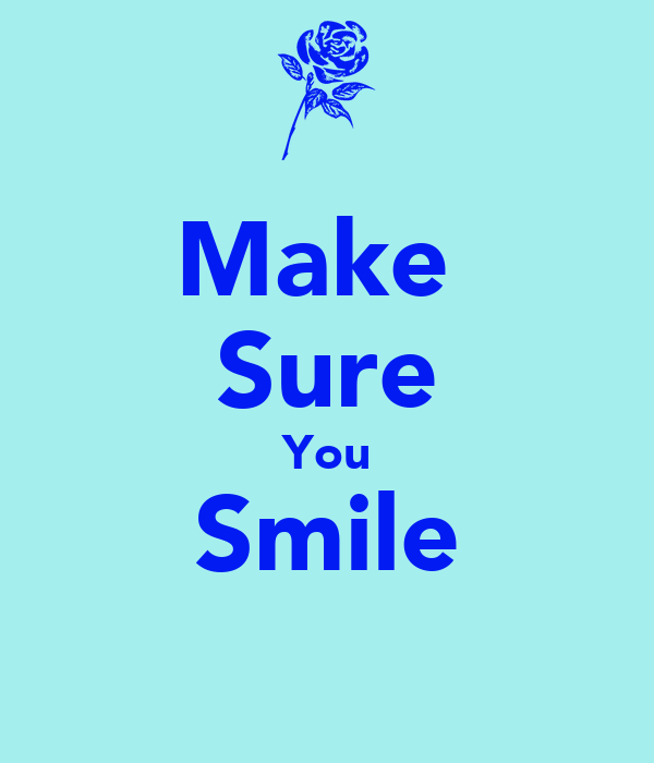 Make  Sure You Smile