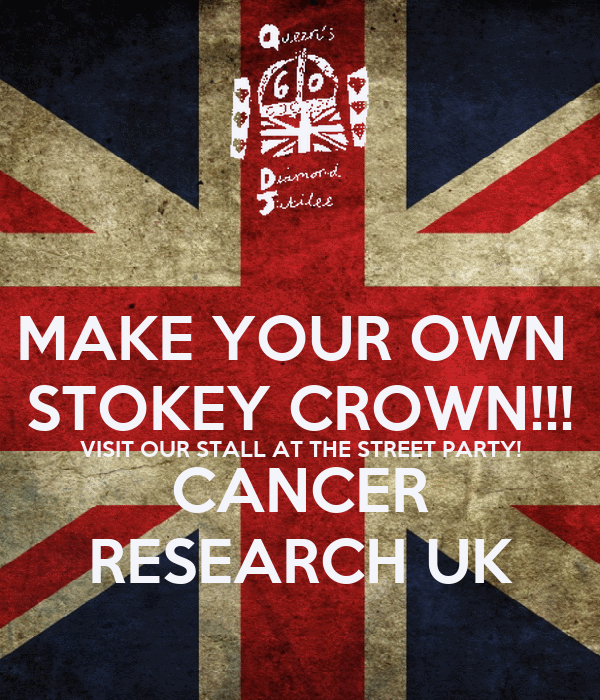 MAKE YOUR OWN  STOKEY CROWN!!! VISIT OUR STALL AT THE STREET PARTY! CANCER RESEARCH UK