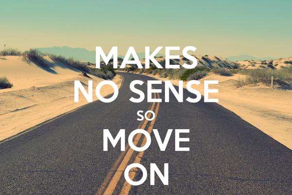 MAKES NO SENSE SO MOVE ON
