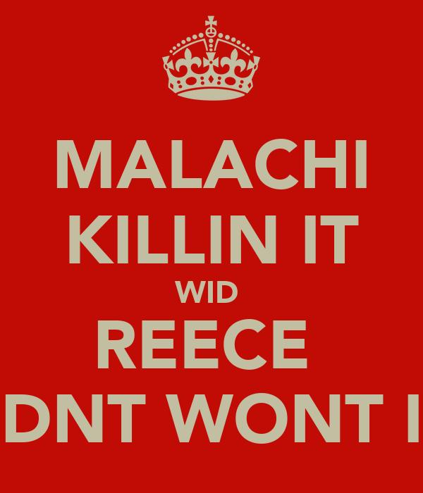 MALACHI KILLIN IT WID  REECE  U DNT WONT IT!