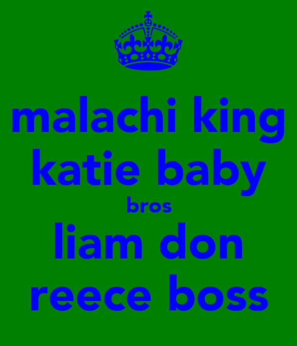 malachi king katie baby bros liam don reece boss