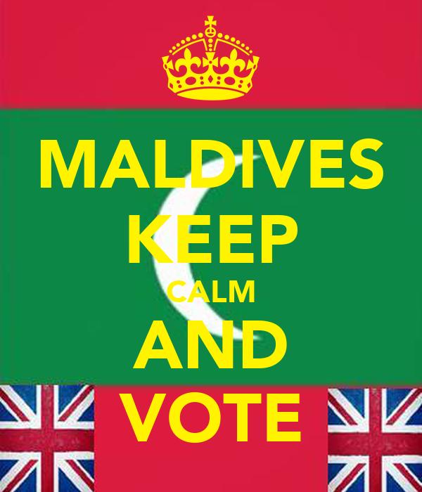 MALDIVES KEEP CALM AND VOTE