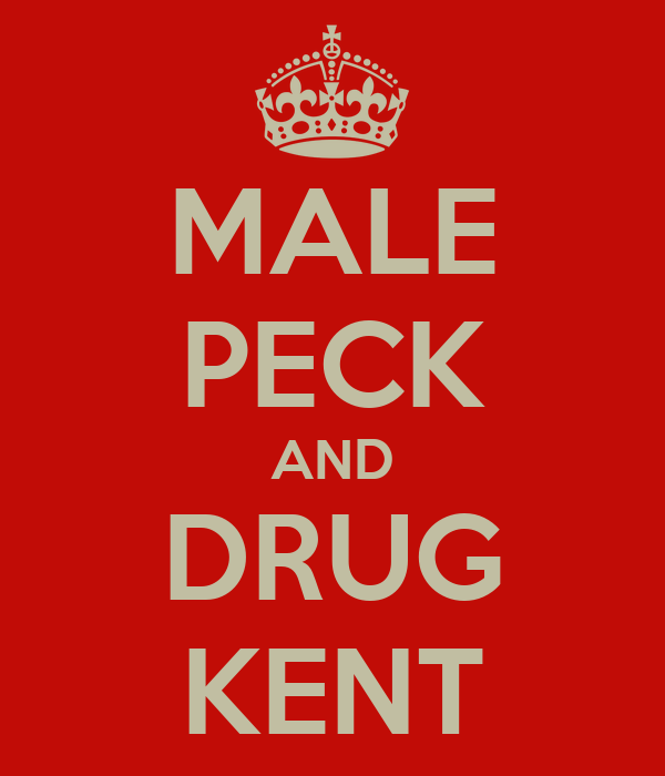 MALE PECK AND DRUG KENT