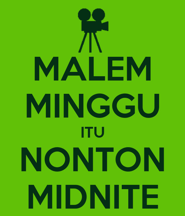 MALEM MINGGU ITU NONTON MIDNITE