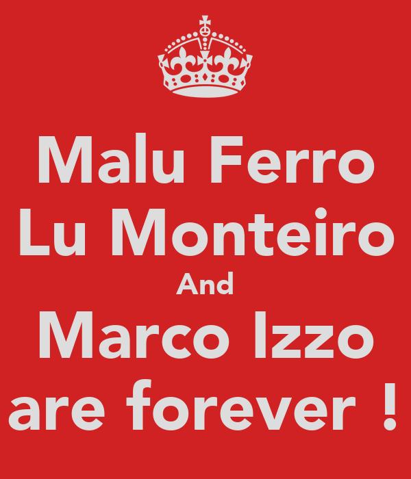 Malu Ferro Lu Monteiro And Marco Izzo are forever !