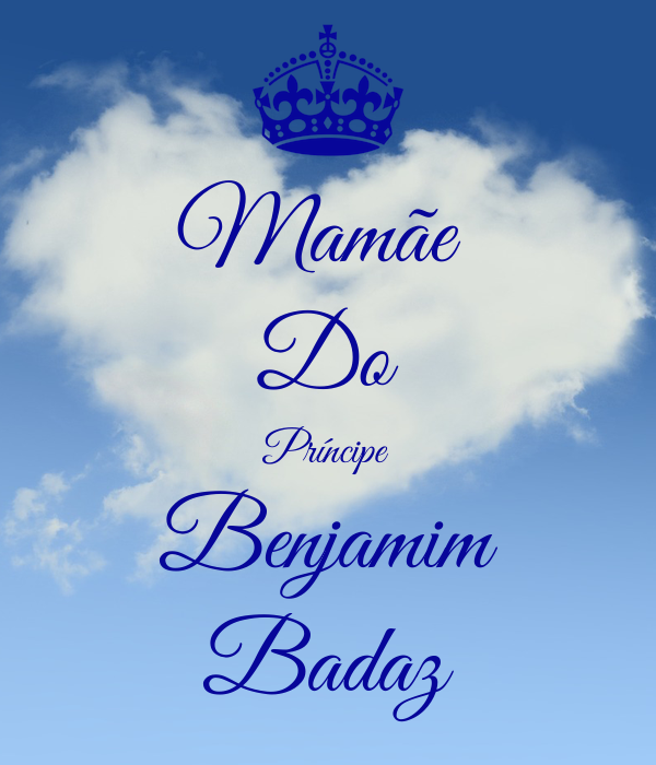 Mamãe  Do Príncipe Benjamim Badaz